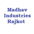 Madhav Industries Rajkot